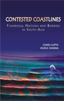 Contested Coastlines: Fisherfolk, Nations and Borders in South Asia book cover