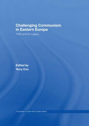 Challenging Communism in Eastern Europe: 1956 and its Legacy book cover