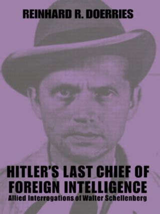 Hitler's Last Chief of Foreign Intelligence