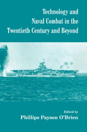 Technology and Naval Combat in the Twentieth Century and Beyond: 1st Edition (Paperback) book cover