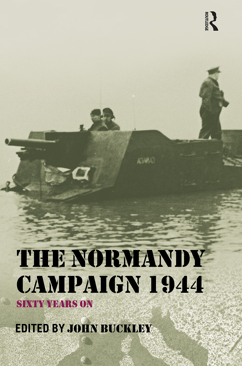 The Normandy Campaign 1944: Sixty Years On (Hardback) book cover