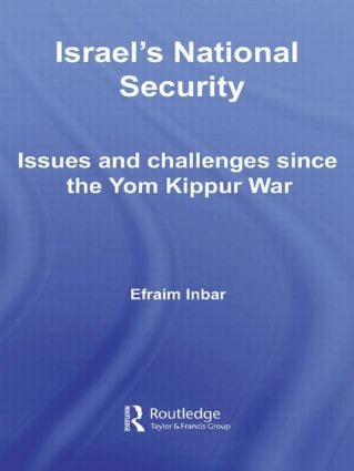 Israel's National Security: Issues and Challenges Since the Yom Kippur War (Hardback) book cover