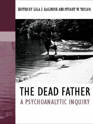 The Dead Father: A Psychoanalytic Inquiry (Hardback) book cover
