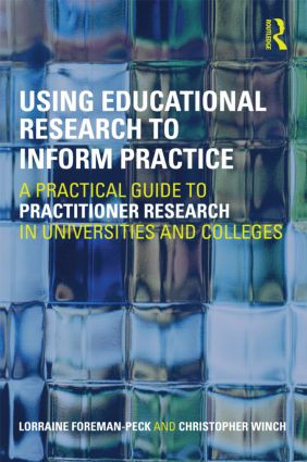 Using Educational Research to Inform Practice: A Practical Guide to Practitioner Research in Universities and Colleges, 1st Edition (Paperback) book cover