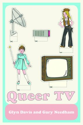 Queer TV: Theories, Histories, Politics, 1st Edition (Paperback) book cover