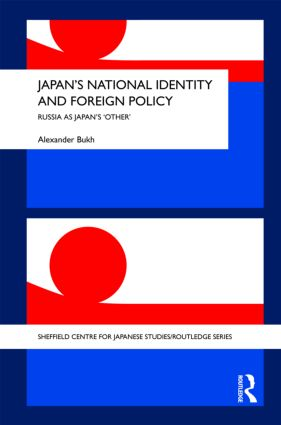 Japan's National Identity and Foreign Policy: Russia as Japan's 'Other', 1st Edition (Hardback) book cover