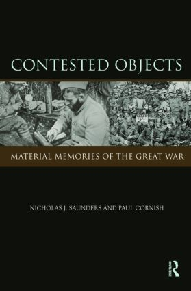 Contested Objects: Material Memories of the Great War (Hardback) book cover
