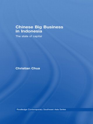 Chinese Big Business in Indonesia: The State of Capital, 1st Edition (Hardback) book cover