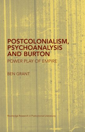 Postcolonialism, Psychoanalysis and Burton: Power Play of Empire (Hardback) book cover