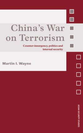 China's War on Terrorism: Counter-Insurgency, Politics and Internal Security (Hardback) book cover
