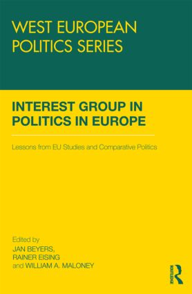 Interest Group Politics in Europe: Lessons from EU Studies and Comparative Politics, 1st Edition (Hardback) book cover