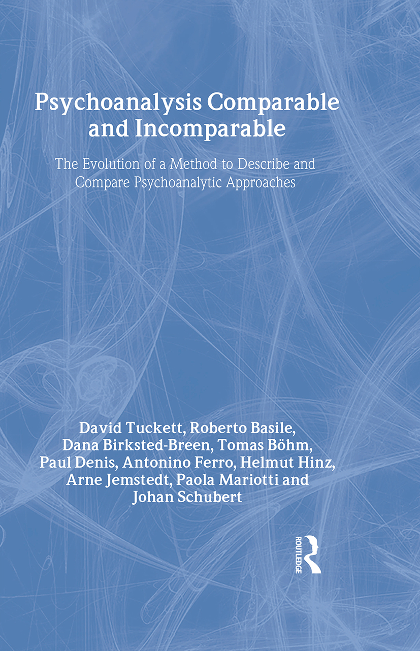 Psychoanalysis Comparable and Incomparable: The Evolution of a Method to Describe and Compare Psychoanalytic Approaches book cover