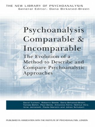 Psychoanalysis Comparable and Incomparable: The Evolution of a Method to Describe and Compare Psychoanalytic Approaches (Paperback) book cover