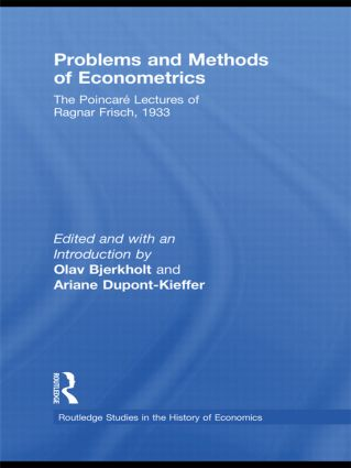 Problems and Methods of Econometrics: The Poincaré Lectures of Ragnar Frisch 1933 (Hardback) book cover