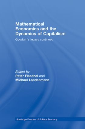 Mathematical Economics and the Dynamics of Capitalism: Goodwin's Legacy Continued, 1st Edition (Hardback) book cover