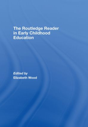 The Routledge Reader in Early Childhood Education: 1st Edition (Hardback) book cover