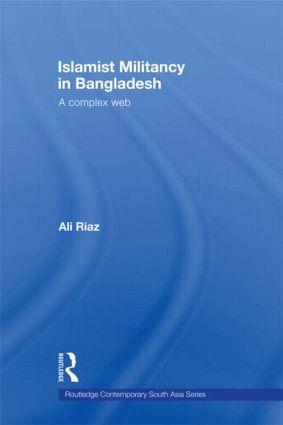 Islamist Militancy in Bangladesh: A Complex Web, 1st Edition (Hardback) book cover