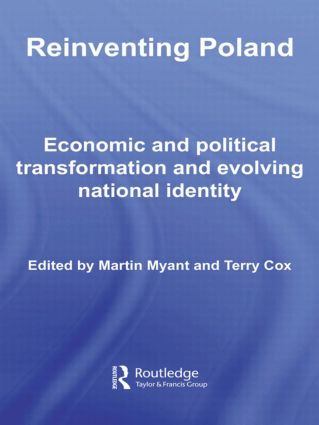 Reinventing Poland: Economic and Political Transformation and Evolving National Identity (Hardback) book cover