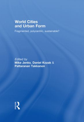World Cities and Urban Form: Fragmented, Polycentric, Sustainable? book cover