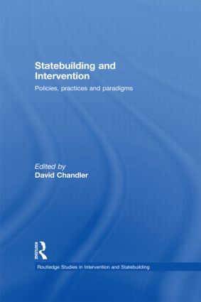 Statebuilding and Intervention: Policies, Practices and Paradigms book cover