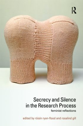 Secrecy and Silence in the Research Process: Feminist Reflections (Hardback) book cover