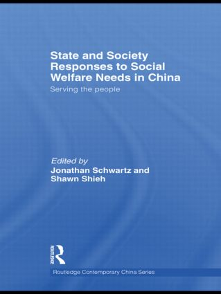 State and Society Responses to Social Welfare Needs in China: Serving the people (Hardback) book cover