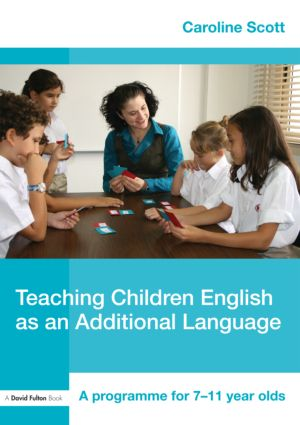 Teaching Children English as an Additional Language: A Programme for 7-12 Year Olds (Paperback) book cover