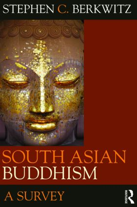 South Asian Buddhism: A Survey, 1st Edition (Hardback) book cover