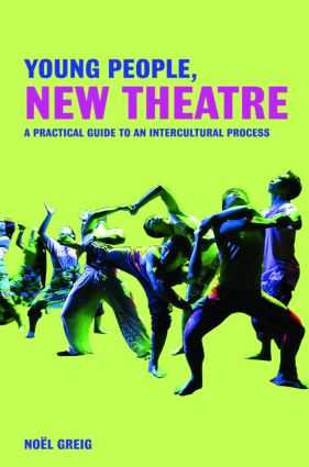 Young People, New Theatre: A Practical Guide to an Intercultural Process (Paperback) book cover