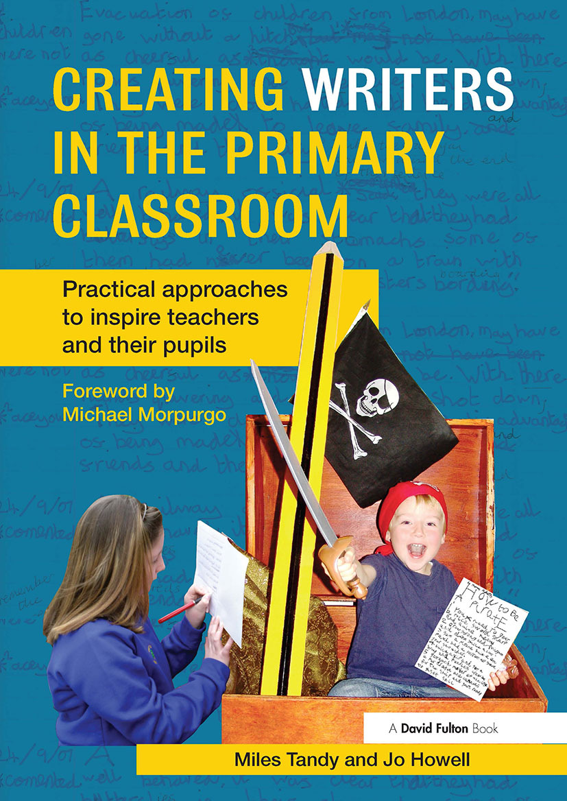 Creating Writers in the Primary Classroom: Practical Approaches to Inspire Teachers and their Pupils (Paperback) book cover