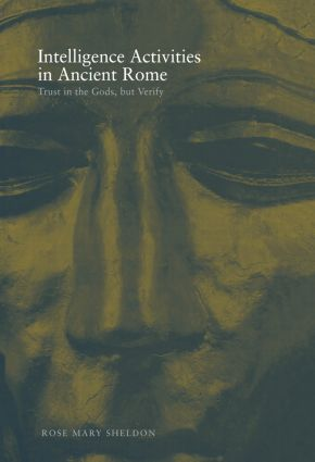 Intelligence Activities in Ancient Rome: Trust in the Gods But Verify (Paperback) book cover