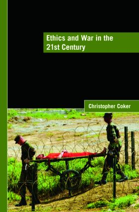 Ethics and War in the 21st Century: 1st Edition (Paperback) book cover