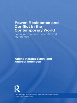 Power, Resistance and Conflict in the Contemporary World: Social movements, networks and hierarchies (Hardback) book cover