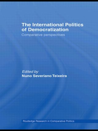 The International Politics of Democratization: Comparative perspectives, 1st Edition (Hardback) book cover
