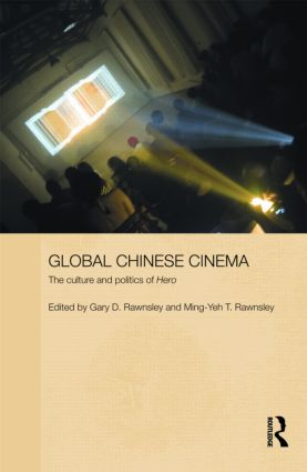 Global Chinese Cinema: The Culture and Politics of 'Hero' book cover