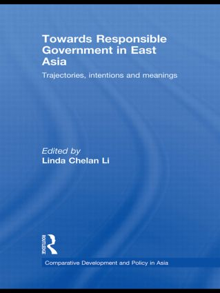 Towards Responsible Government in East Asia: Trajectories, Intentions and Meanings (Hardback) book cover