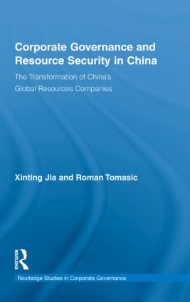 Corporate Governance and Resource Security in China: The Transformation of China's Global Resources Companies (Hardback) book cover