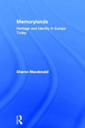 Memorylands: Heritage and Identity in Europe Today book cover