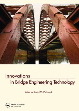 Innovations in Bridge Engineering Technology: Selected Papers, 3rd NYC Bridge Conf., 27-28 August 2007, New York, USA, 1st Edition (Hardback) book cover