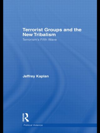 Terrorist Groups and the New Tribalism: Terrorism's Fifth Wave (Hardback) book cover