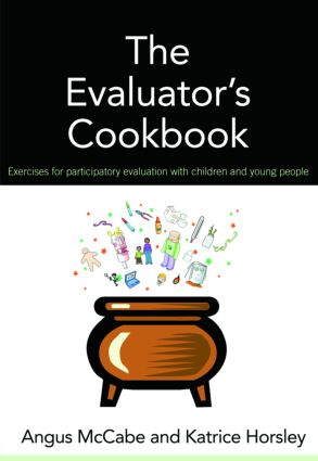 The Evaluator's Cookbook: Exercises for participatory evaluation with children and young people (Paperback) book cover