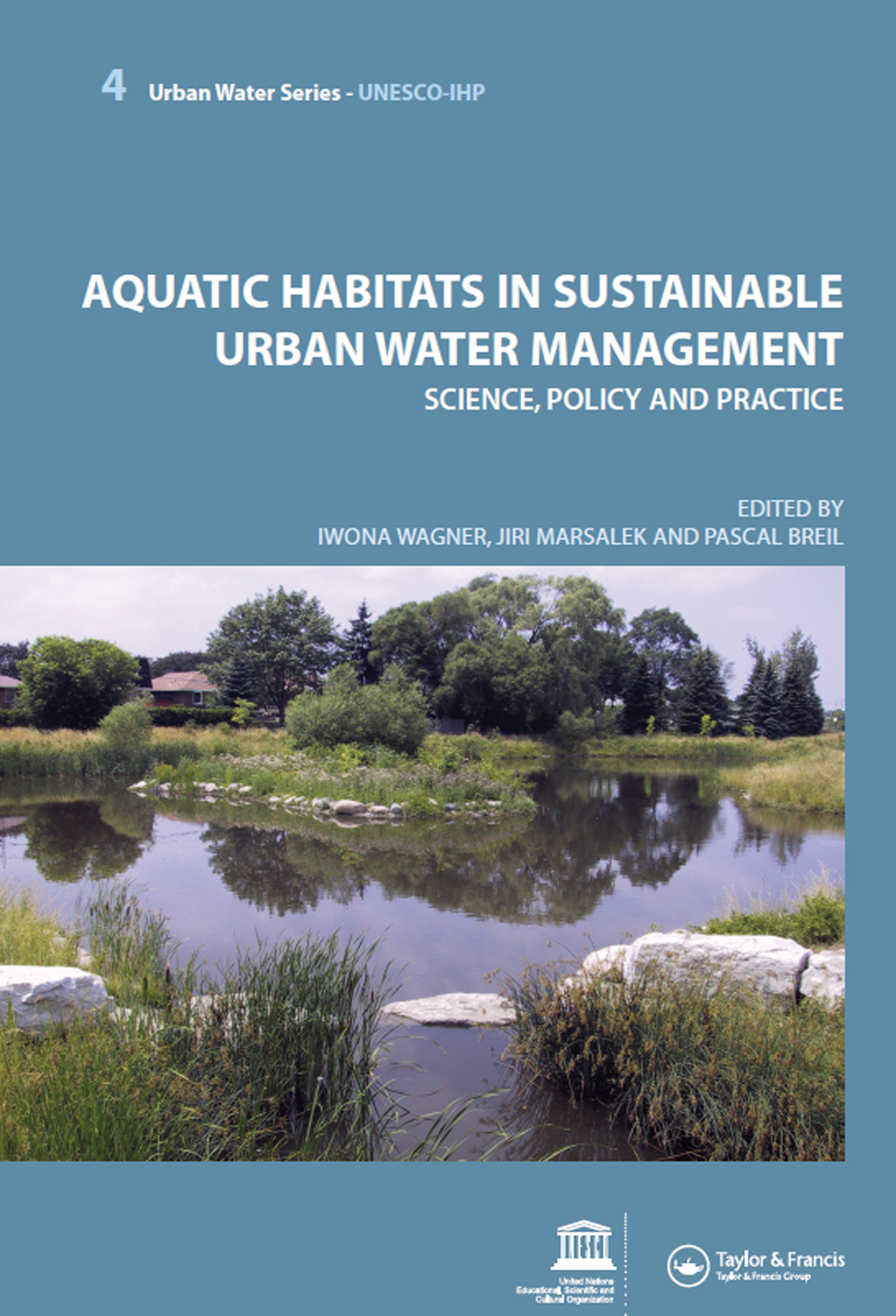 Aquatic Habitats in Sustainable Urban Water Management: Urban Water Series - UNESCO-IHP book cover