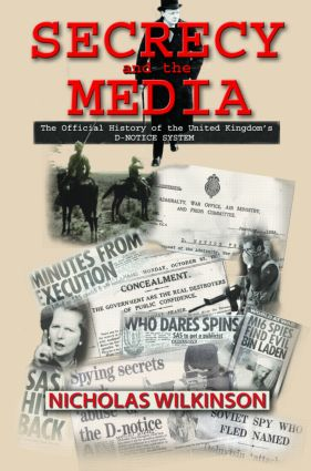 Secrecy and the Media: The Official History of the United Kingdom's D-Notice System book cover