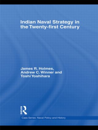 Indian Naval Strategy in the Twenty-first Century (Hardback) book cover