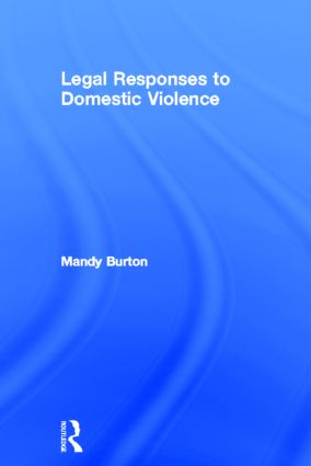 Legal Responses to Domestic Violence: 1st Edition (Hardback) book cover