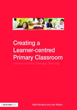 Creating a Learner-centred Primary Classroom: Learner-centered Strategic Teaching, 1st Edition (Paperback) book cover