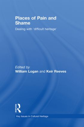 Places of Pain and Shame: Dealing with 'Difficult Heritage' (Hardback) book cover