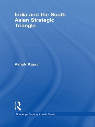 India and the South Asian Strategic Triangle (Hardback) book cover