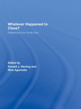 Whatever Happened to Class?: Reflections from South Asia (Hardback) book cover
