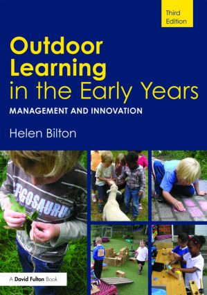 Outdoor Learning in the Early Years: Management and Innovation, 3rd Edition (e-Book) book cover